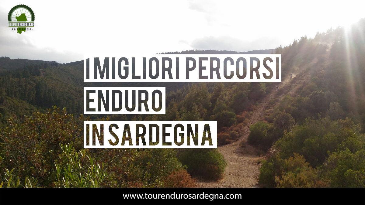 I migliori percorsi enduro in Sardegna - Tourendurosardegna.com